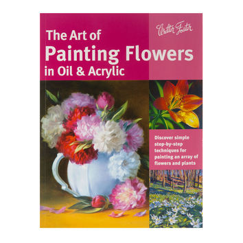 The Art of Painting Flowers in Oil & Acrylic | Hobby Lobby | 1330778