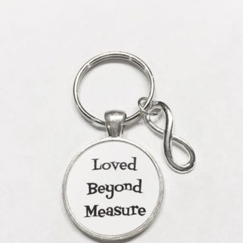 Infinity Loved Beyond Measure Gift For Sister, Mother, Child, Wife Keychain