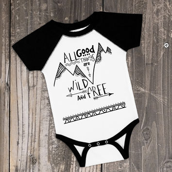 All Good Things Are Wild and Free - Boho Baby Outfit