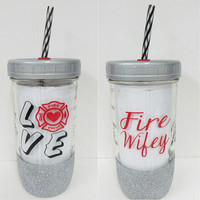 Personalized Mason Jar * Fire Wifey *  Tumbler * Mason jar Tumbler * Personalized tumbler * birthday Gift