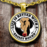 Life is Better with a Basset Hound Round Pendant Necklace - Gold Plated - Basset Hound Gift, Basset Hound Owners, New Pet, Dog Owner Gift