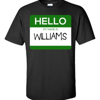 Hello My Name Is WILLIAMS v1-Unisex Tshirt
