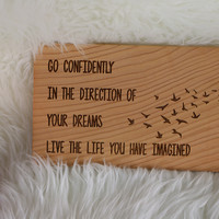 Go Confidently In The Direction Of Your Dreams (6x11) Sign #15