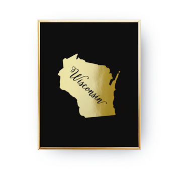 Real Gold Foil Print, Wisconsin Print, Wisconsin State Print, USA State Poster, Wisconsin State Map, Gold USA  Print, Wisconsin Silhouette