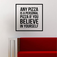 Believe in Yourself Simple Square Design Quote Pizza Funny Inspirational Wall Decal Sticker Vinyl Art Home Decor Decoration