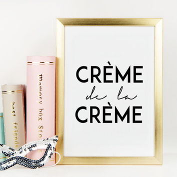 PRINTABLE Art,Creme De La Creme,French Quote,Famous,Fashion Print,Wall Art,Typography Poster,Fashionista,French Print,Quote Print,Instant