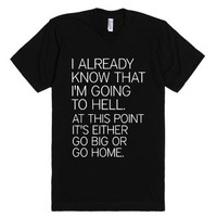 Go Big Or Go Home-Unisex Black T-Shirt