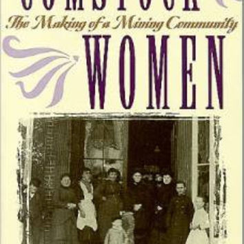 Comstock Women: The Making Of A Mining Community