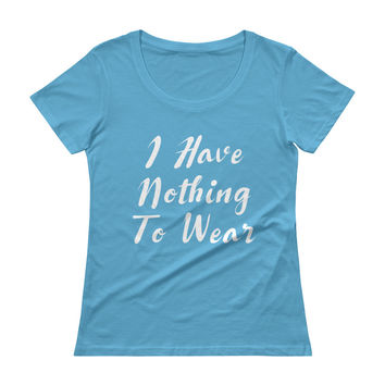 Nothing to Wear Ladies' Scoopneck T-Shirt | The Inked Elephant