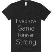 Eyebrow Game Forever Strong-Female Tri-Black T-Shirt