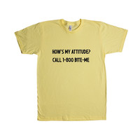How's My Attitude Call 1 800 Bite Me Sarcasm Sarcastic Not Nice Rude Joke Joking Mean Annoyed Annoyance SGAL9 Unisex T Shirt