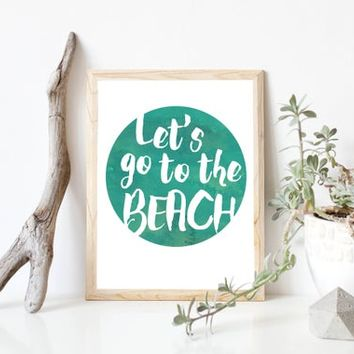 Let's Go to the Beach, Beach Quotes, Beach Wall Art, Beach Decor, Beach Art, Beach Quote, Surf Quote, Printable Wall Art, Vacation Quotes