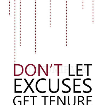 Don't Let Excuses Get Tenure, Inspirational No Excuses Quote Art Print, Motivational Wall Decor, Office Decor, Success Art, Cubicle Decor
