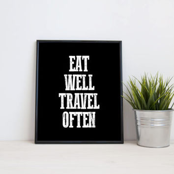 Eat well travel often, 8x10 digital print, black and white quote, instant printable poster, typography, download, wall art, home decor