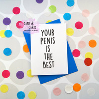Your p**is is the best - Happy Birthday - Funny Birthday Card - Boyfriend Birthday Cards - Funny Boyfriend Card - Funny Husband Card