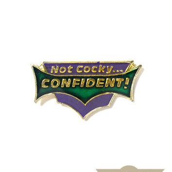 Not Cocky... Confident! Vintage Pin