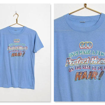 Men's Vintage 1980s Iron-on T-shirt / Light Blue / God Only Made A Few Perfect Heads / 80s Novelty Tee