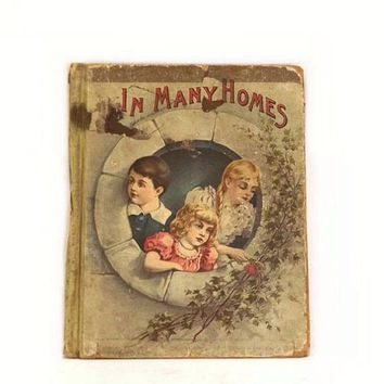 Antique Childs Book, 1895 In Many Homes, Lothrop Publishing Good Cheer Series, Vintage HC Illustrated Storybook for Boys and Girls