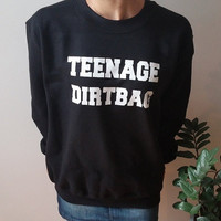 Teenage dirtBag Sweatshirt Unisex Special day 10% off, coupon code: SUPER10