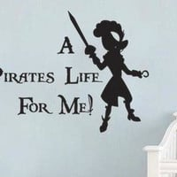 Peter Pan Inspired A Pirates Life For Me Vinyl Wall Decal Sticker