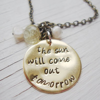 The sun will come out tomorrow brass hand stamped necklace with freshwater pearls and faceted quartz