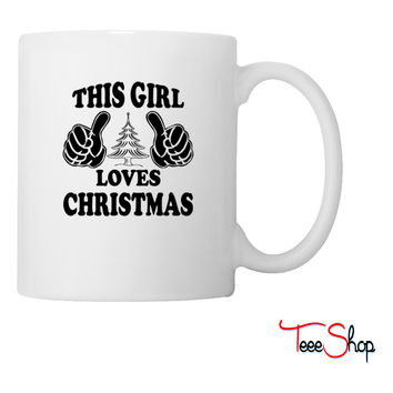 THIS GIRL LOVES CHRISTMAS Coffee & Tea Mug