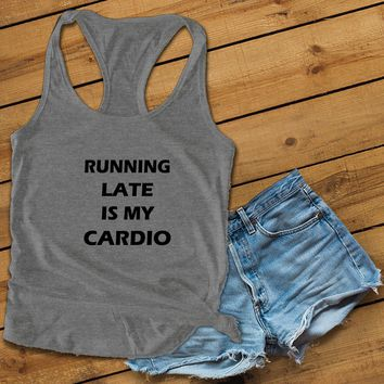 RUNNING LATE IS MY CARDIO Women's Ideal Racerback Tank