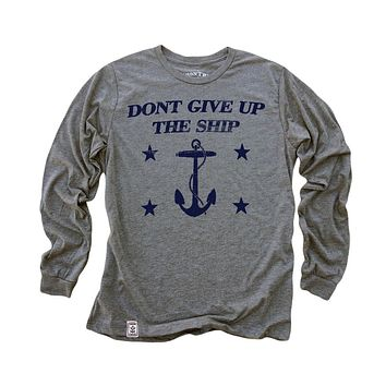 Dont Give Up the Ship: Tri-Blend Long Sleeve T-Shirt in Heather Grey