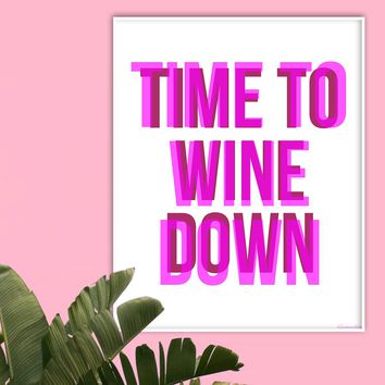 TIME TO WINE DOWN ART PRINT