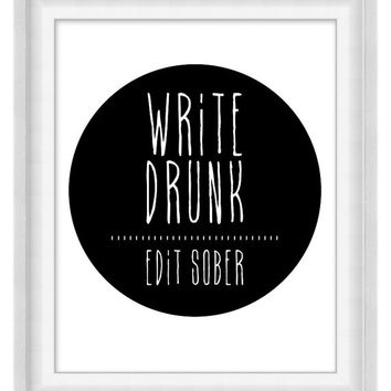 Printable Poster: Write Drunk Edit Sober - Ernest Hemingway Quote - Vertical 8x10 - Digital Wall Art - Printable Art - Literary Humor