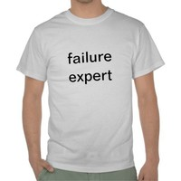 Failure Expert Tshirt from Zazzle.com