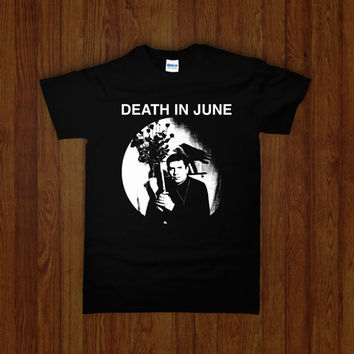 DEATH In JUNE Shirt (Current 93 Coil Boyd Rice Sol Invictus Swans neofolk apocalyptic dark folk industrial experimental 80s 90s)
