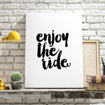 "Inspiring print ""Enjoy The Ride"" Motivational quote Travel art Funny poster Enjoy quote Enjoy print Typography quotes Printable Wall decor"