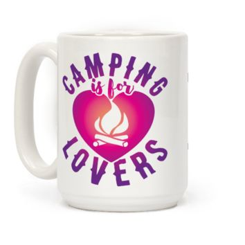 Camping Is For Lovers