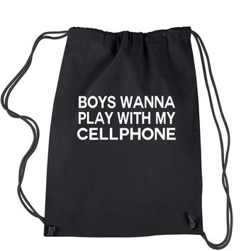 Boys Wanna Play With My Cellphone Drawstring Backpack