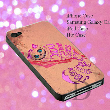 case for iphone 4/4s, 5, 5s,5c, samsung galaxy s3,s4, ipod touch 4,5 with design cover Alice Wonderland Quote