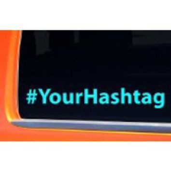 Hashtag # Hash Tag Custom Personalized Your Text Vinyl Decal Sticker Car Truck Laptop Facebook Twitter Instagram Social Media