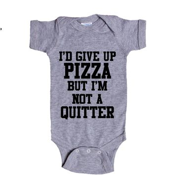 I'd Give Up Pizza But I'm Not A Quitter Baby Onesuit
