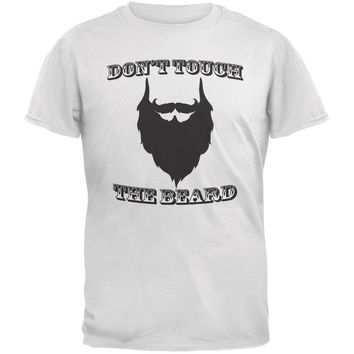 Don't Touch The Beard White Adult T-Shirt