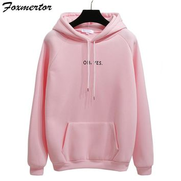 Print Oh Yes 2018 Fashion Hoody Long Sleeve Whiskey Sweatshirt For Women's Hoodies Pink Thick Hooded Female Clothes Fleece E28