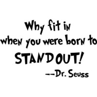 #3 Why fit in when you were born to STAND OUT! Dr. Seuss cute wall quotes sayings art vinyl decal