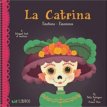 La Catrina: Emotions - Emociones (English and Spanish Edition) Board book – September 5, 2017