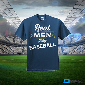 Baseball T-Shirt, Exclusive 'Real Men Play Baseball T-Shirt' design Or Choose From ANY Sport You Wish! (Sizes up to 5XL)