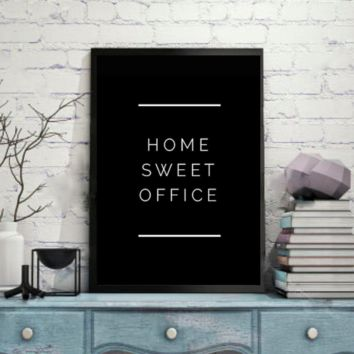 "Motivational Quote Poster ""Home Sweet Office"" Home Office Dorm Decor"