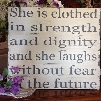 She is clothed in strength and dignity, Bible Verse, Nursery Room, Scripture, Wood Sign Saying, Hand Painted,Shabby Chic, Custom Sign, Sign,