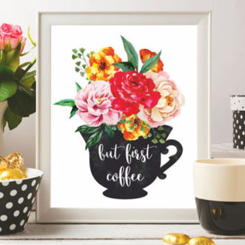 Coffee Printable Art Coffee Print But first coffee Poster Coffee quotes Kitchen prints Kitchen decor Coffee gift Wall art 8x10 Digital file