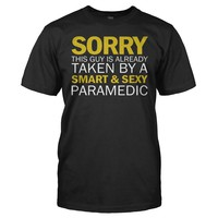Sorry Guy Taken By Paramedic - T Shirt