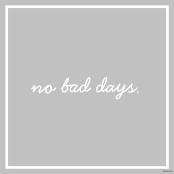 No Bad Days Script Print