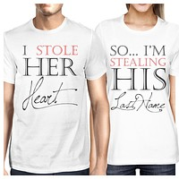 I Stole Her Heart So I'm Stealing His Last Name Matching Couple Shirts (Set)