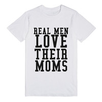 REAL MEN LOVE THEIR MOMS
